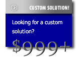 CUSTOM SOLUTION! Looking for a custom solution? - Starting at $999+
